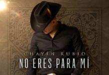 Chayin Rubio No Eres Para Mi