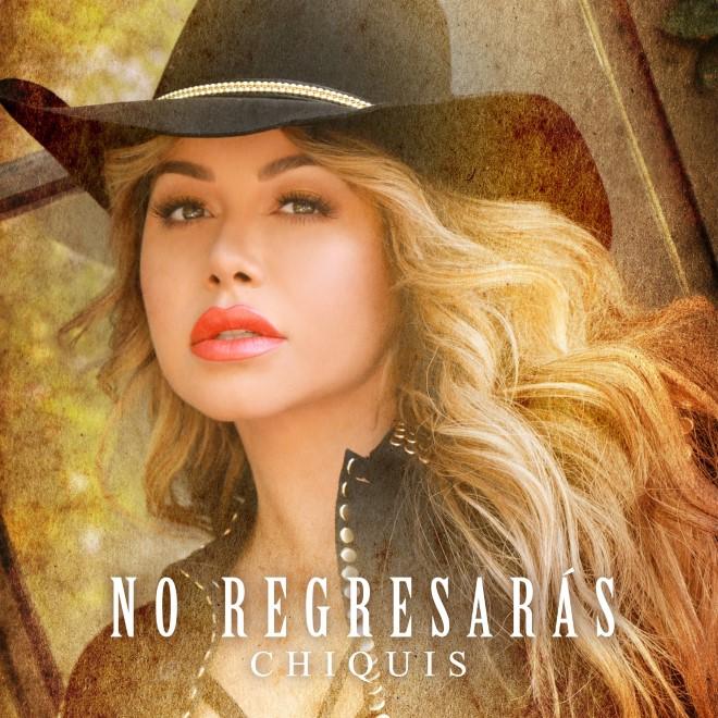 Chiquis No Regresaras Estreno Musica Latina